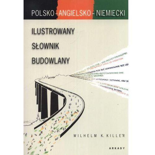 Ilustrowany słownik budowlany polsko-angielsko-niemiecki (9788321343648)