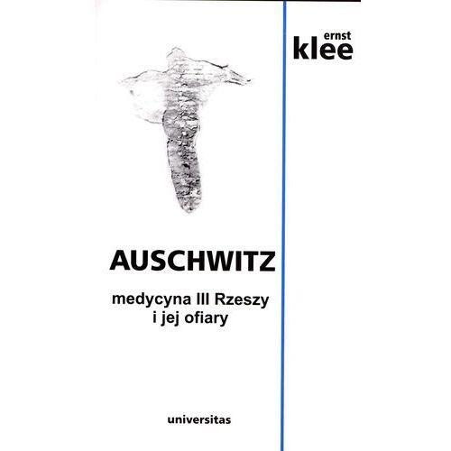 Auschwitz. Medycyna III Rzeszy i jej ofiary w.2014 (508 str.)