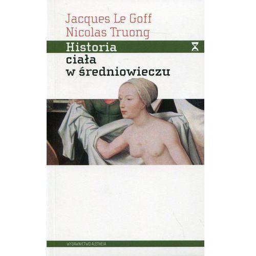 Historia ciała w średniowieczu - Jeśli zamówisz do 14:00, wyślemy tego samego dnia. (212 str.)