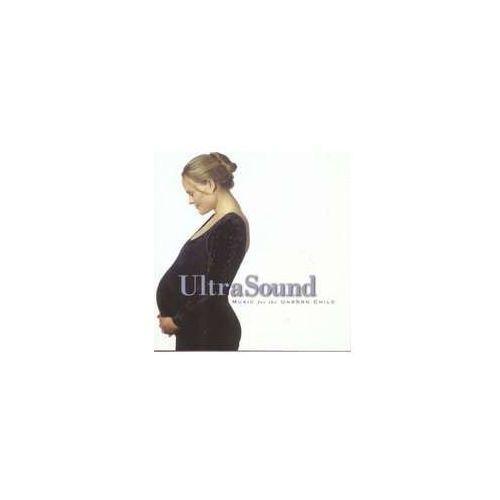 Ultrasound: Music For The Unborn Child / Różni Wykonawcy
