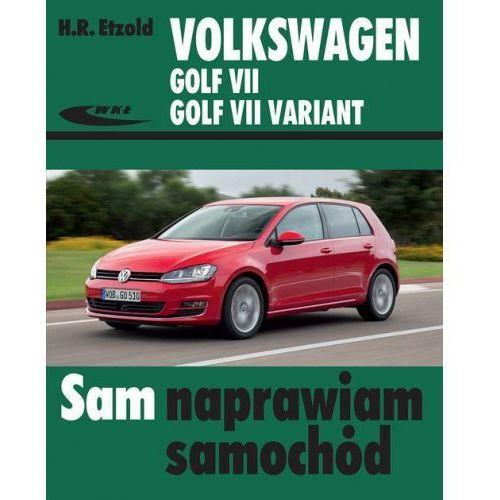 Volkswagen Golf VII Golf VII Variant od XI 2012 [Etzold H.R.] (9788320619980)
