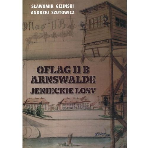 Oflag II B Arnswalde Jenieckie losy (9788389684844)