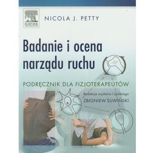 Badanie i ocena narządu ruchu. Podręcznik dla fizjoterapeutów (420 str.)