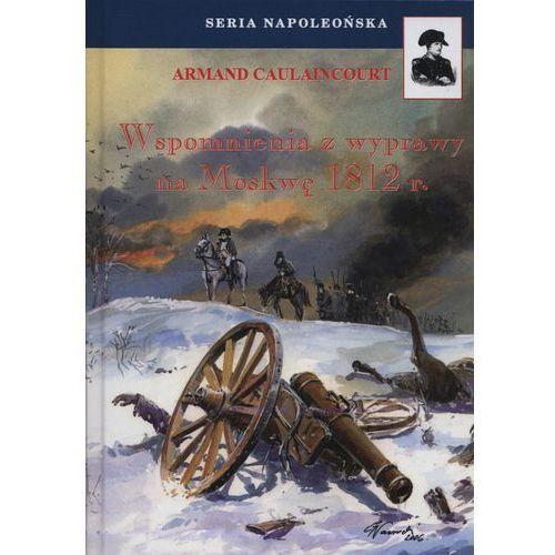 Wspomnienia z wyprawy na Moskwę 1812 r. - Wysyłka od 3,99 - porównuj ceny z wysyłką, FINNA