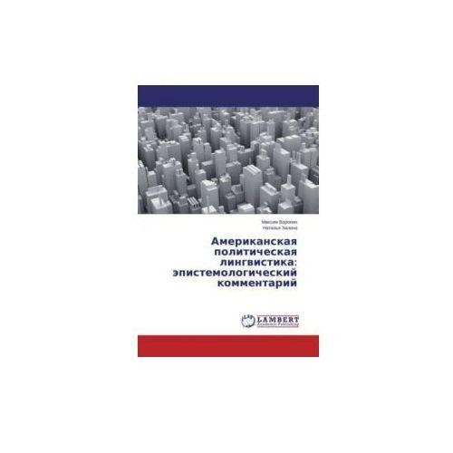 Amerikanskaya politicheskaya lingvistika: epistemologicheskiy kommentariy (9783659459412)