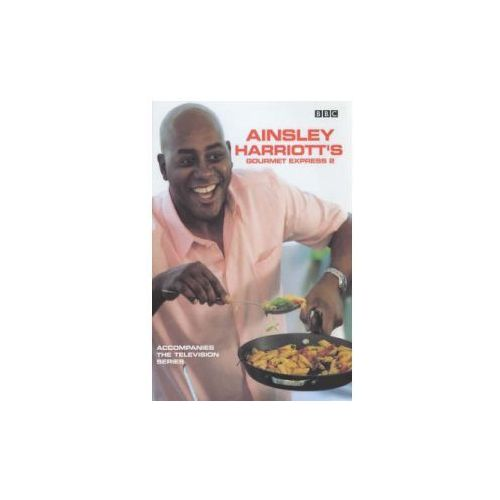 Ainsley Harriotts Gourmet Express 2