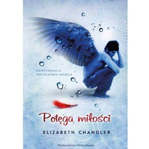 Potęga miłości (Pocałunek anioła 2) (Elizabeth Chandler)
