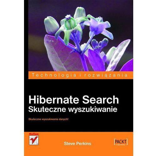 Hibernate Search. Skuteczne wyszukiwanie (Steve Perkins)