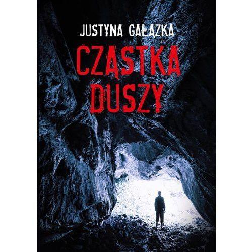 Cząstka Duszy - Justyna Gałązka, oprawa miękka