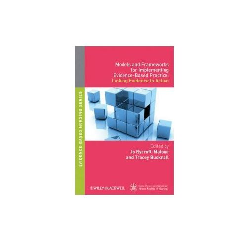 Models and Frameworks for Implementing Evidence-Based Practi (9781405175944)