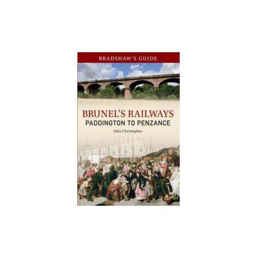 Bradshaw's Guide Brunel's Railways Paddington to Penzance