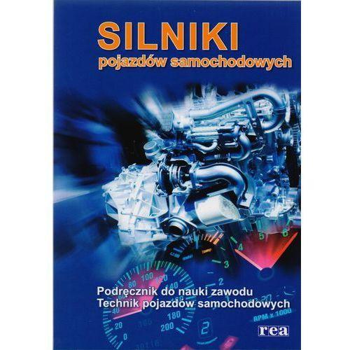 Silniki pojazdów samochodowych Podręcznik do nauki zawodu Technik pojazdów samochodowych / REA (2013)