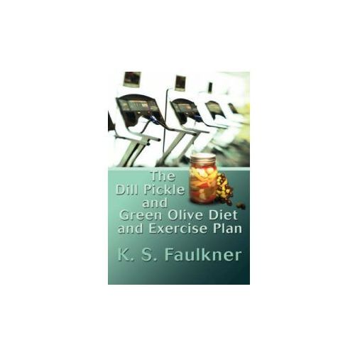 Dill Pickle and Green Olive Diet and Exercise Plan