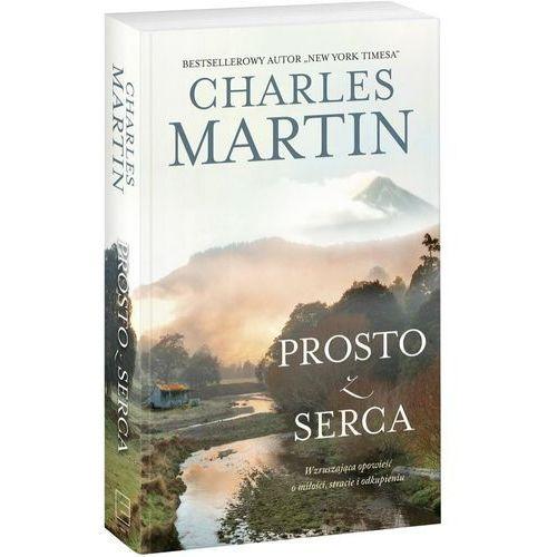 Prosto z serca - Charles Martin, oprawa miękka