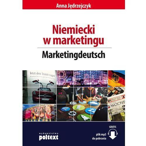 NIEMIECKI W MARKETINGU MARKETINGDEUTSCH B1-B2 - Anna Jędrzejczyk (200 str.)