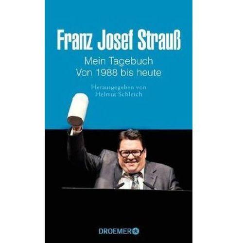 Franz Josef Strauß: Mein Tagebuch Von 1988 bis heute (9783426276143)