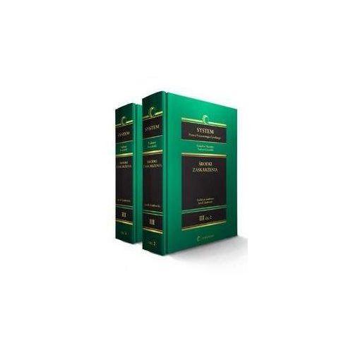 System Prawa Procesowego Cywilnego. Tom 3. Środki zaskarżenia, oprawa twarda
