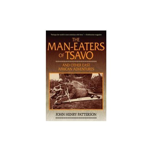 Man-eaters of Tsavo and Other East African Adventures (9781620874066)