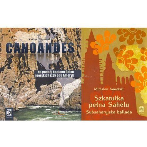 Canoandes. Na podbój kanionu Colca i górskich rzek obu Ameryk / Szkatułka pełna Sahelu. pakiet (9788328304215)