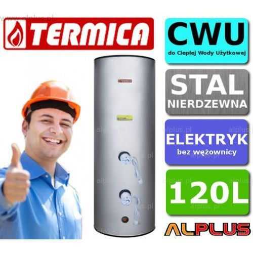 Bojler elektryczny nierdzewny TERMICA 120L pionowy stojący, 4kW (2 grzałki po 2kW) lub inne do wyboru, 120 litrów, 125,5cm x 54cm, Klasa energetyczna B, Wysyłka gratis