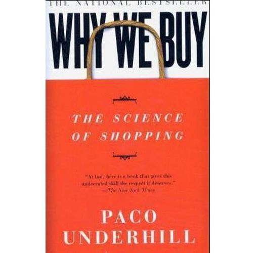 Why We Buy : The Science Of Shopping, Underhill, Paco