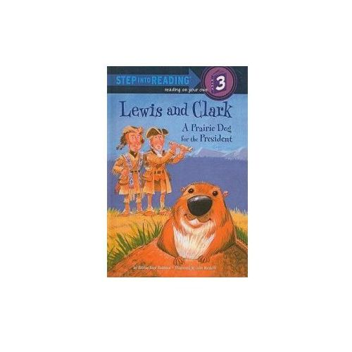 Lewis and Clark: A Prairie Dog for the President (9780756916978)