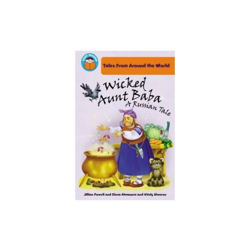 Start Reading: Tales From Around the World: Wicked Aunt Baba: a Russian Tale, Powell, Jillian