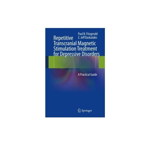 Repetitive Transcranial Magnetic Stimulation Treatment for Depressive Disorders (9783642364662)