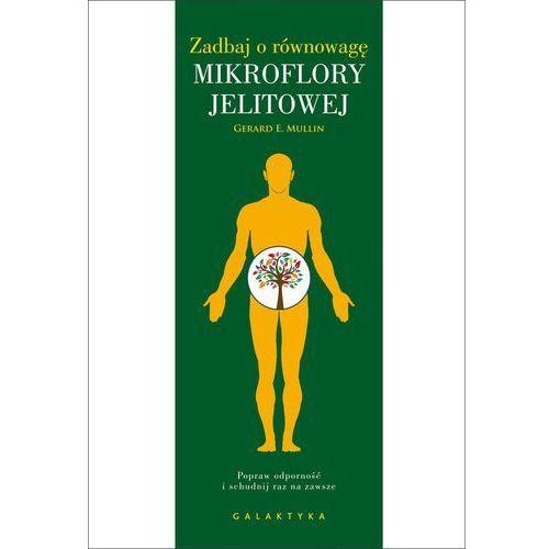 Zadbaj o równowagę mikroflory jelitowej - Mullin Gerard E. (524 str.) - OKAZJE