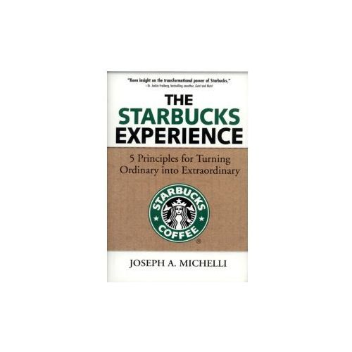 The Starbucks Experience: 5 Principles for Turning Ordinary Into Extraordinary, McGraw-Hill