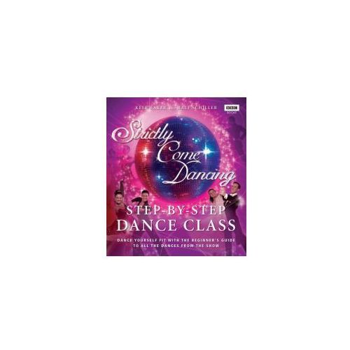 Strictly Come Dancing - Step-by-step Dance Class (9781846077654)