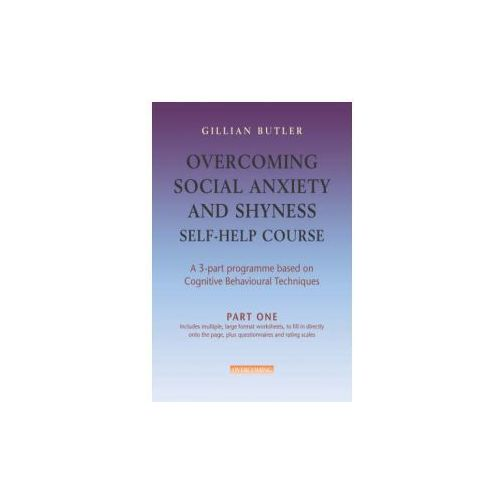 Overcoming Social Anxiety And Shyness Self - Help Course (3 Parts) (9781845294434)