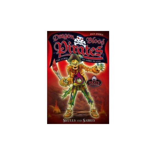 Dragon Blood Pirates: Skulls and Sabres (9781408307434)