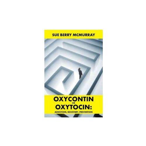 OXYCONTIN OR OXYTOCIN (9781524645175)