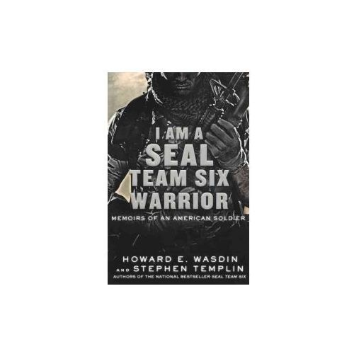 I Am a Seal Team Six Warrior: Memoirs of an American Soldier (9780606262446)