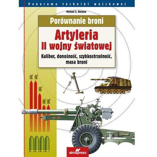 Porównanie broni Artyleria II wojny światowej - Dostawa 0 zł, Michael E Haskew