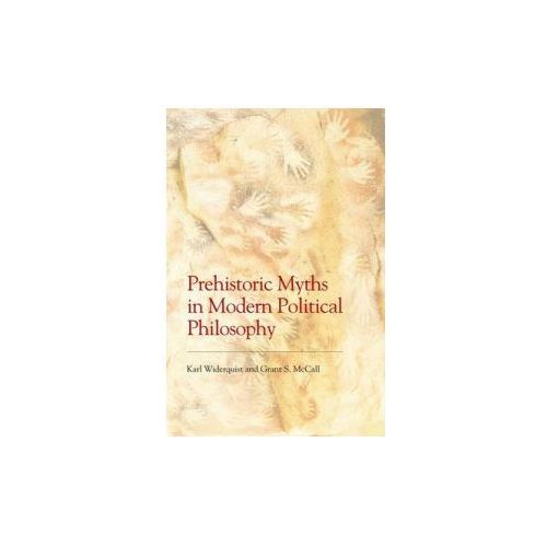 Prehistoric Myths in Modern Political Philosophy (9780748678662)