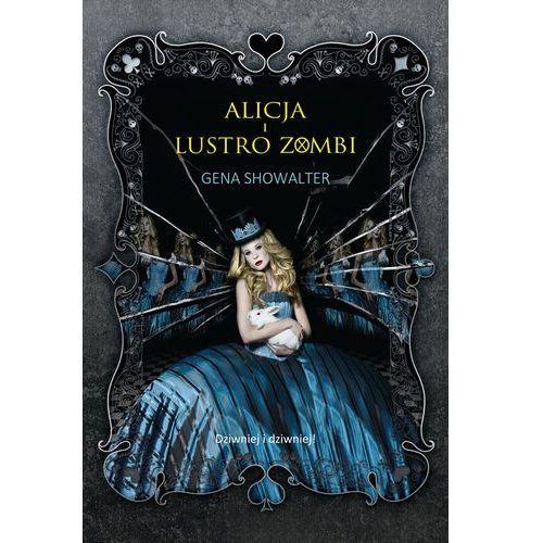 Alicja i Lustro Zombi - Gena Showalter, oprawa miękka