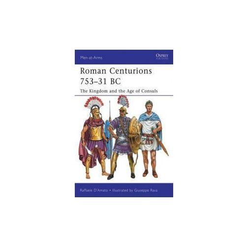 Roman Centurions 753-31 Bc (9781849085410)