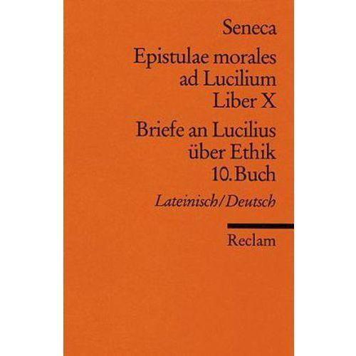 Briefe an Lucilius über Ethik. Epistulae morales ad Lucilium. Tl.10 (9783150021422)