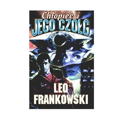 CHŁOPIEC I JEGO CZOŁG Leo Frankowski