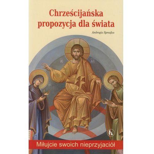 Chrześcijańska propozycja dla świata (9788374851701)