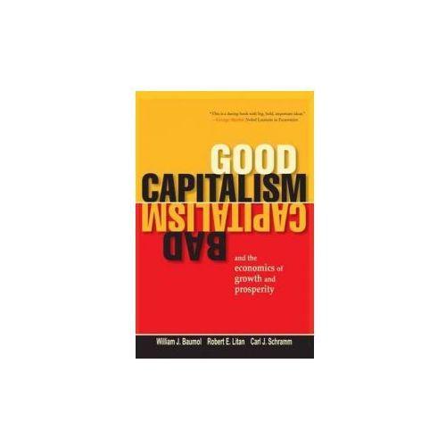 Good Capitalism, Bad Capitalism, and the Economics of Growth