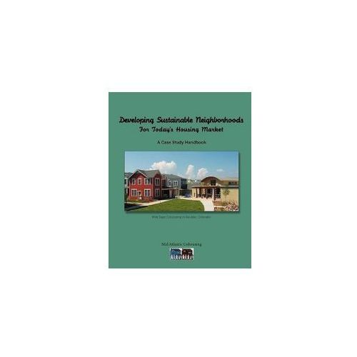 Developing Sustainable Neighborhoods (9780984506101)