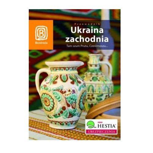Ukraina zachodnia. Tam szum Prutu, Czeremoszu... (opr. miękka)