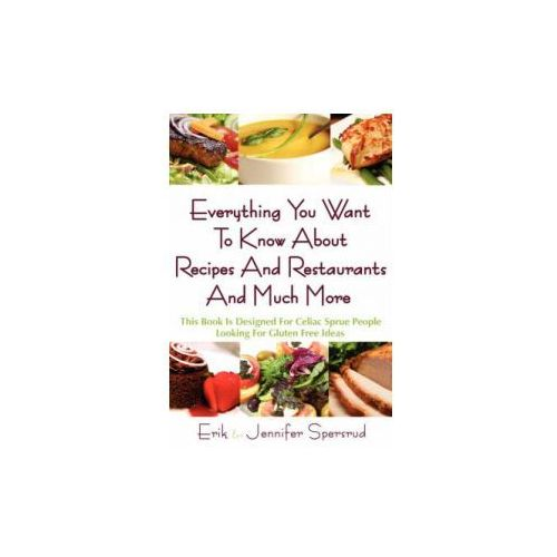Everything You Want to Know about Recipes and Restaurants and Much More