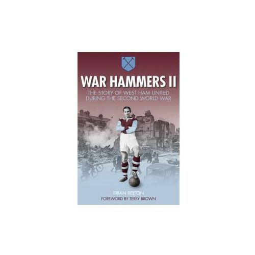 War Hammers II: The Story of West Ham United During the Seco (9780750956024)