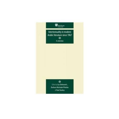Intertextuality In Modern Arabic Literature Since 1967 (9780719081897)