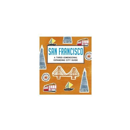San Francisco: A Three-Dimensional Expanding City Guide, Trounce, Charlotte