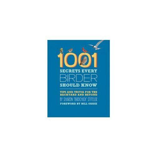 1001 Secrets Every Bird Watcher Should Know